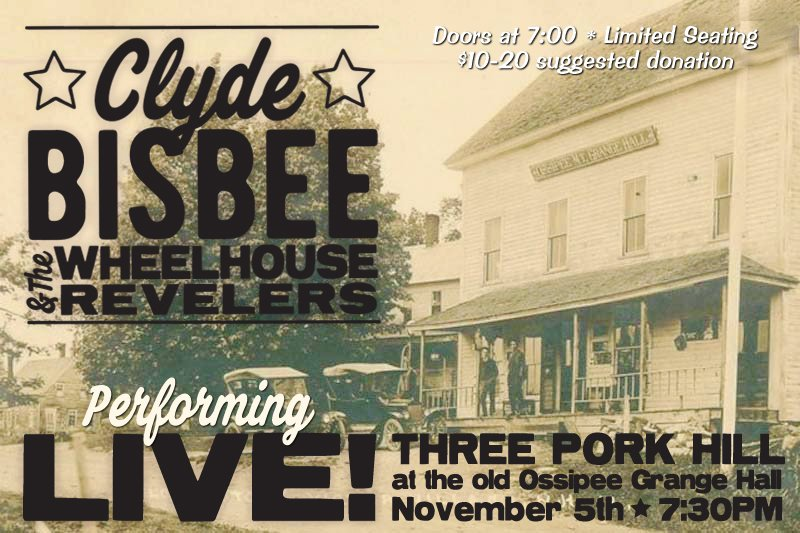 Clyde Bisbee & The Wheelhouse Revelers - Ossipee Mountain Grange Hall Show